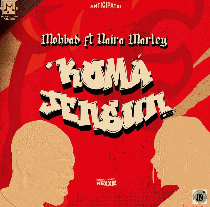 Mohbad - Koma Jensun ft. Naira Marley